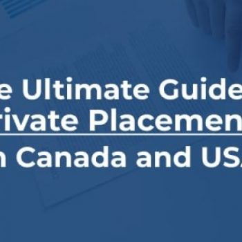 The Ultimate Guide to Private Placements in Canada and USA